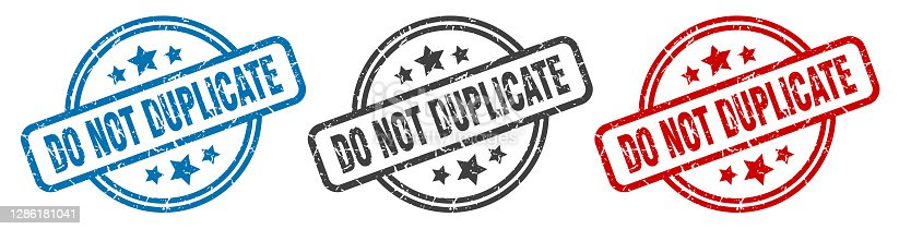 istock do not duplicate stamp. do not duplicate round isolated sign. do not duplicate label set 1286181041