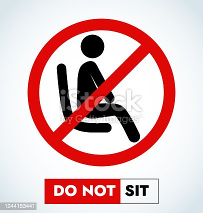 Do not sit Sign.Do not seat area warning signs. Forbid or forbidden seating down icons. Keep Social distancing for covid-19 or Coronavirus