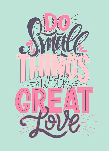 Download Do Small Things With Great Love Hand Drawn Typography ...