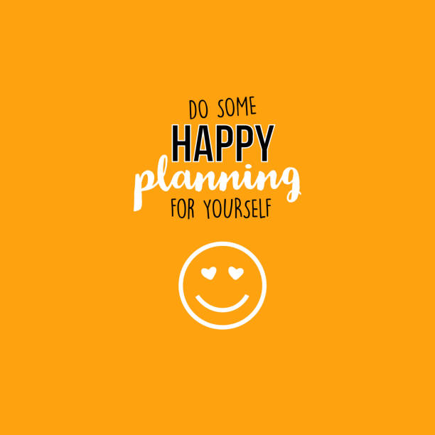 Do some HAPPY planning for yourself vector art illustration