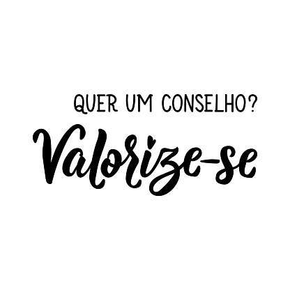 Do you want an advice. Appreciate yourself in Portuguese. Lettering. Ink illustration. Modern brush calligraphy.