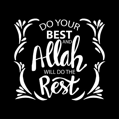 Do your best and Allah will do this rest. Ramadan quotes.