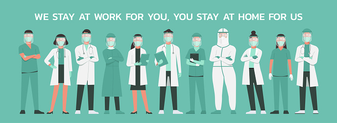 """doctors and nurses with tagline """"we stay at work for you, you stay at home for us"""""""