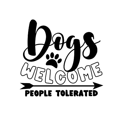 Dogs welcome people tolerated- positive phrase with paw print and arrow symbol.