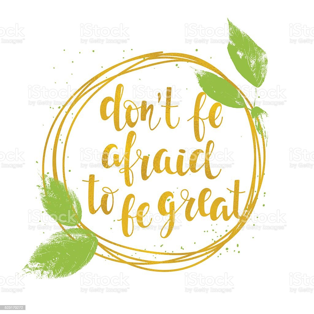 'Don't be afraid to be great' lettering. vector art illustration