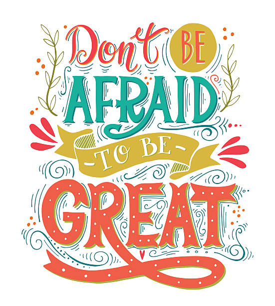 Don't be afraid to be great. Quote. Don't be afraid to be great. Quote. Hand drawn vintage print with hand lettering. This illustration can be used as a print on t-shirts and bags or as a poster. sayings stock illustrations