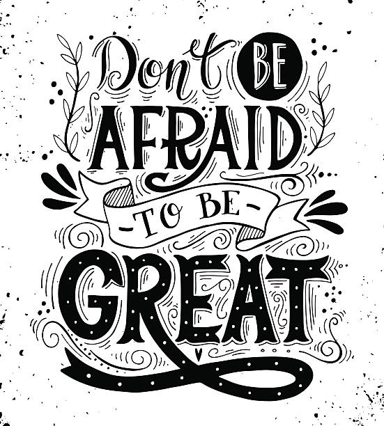 Don't be afraid to be great. Quote. vector art illustration