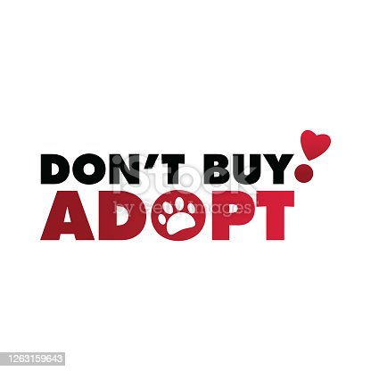 istock Don't Buy, Adopt-. Hand drawn inspirational quote about pet. Lettering for posters, t-shirts, cards, invitations, stickers, banners. 1263159643