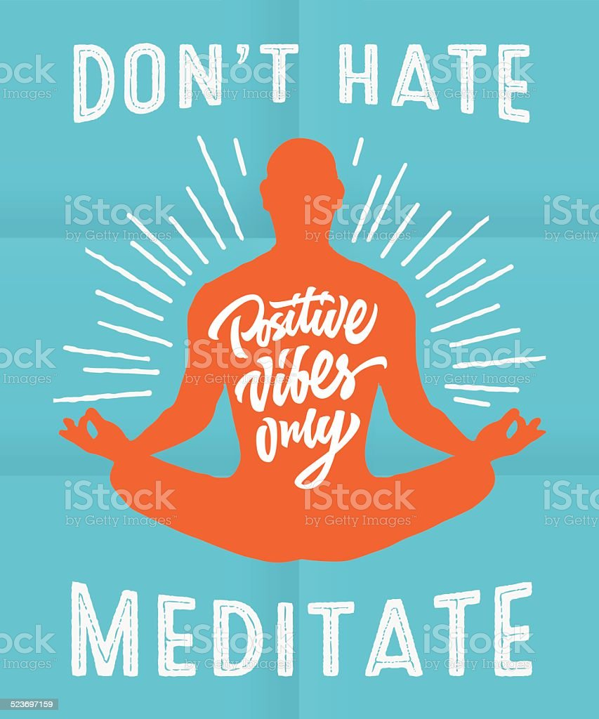 'Don't hate meditate' motivational poster vector art illustration