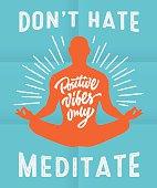 'Don't hate meditate' motivational poster
