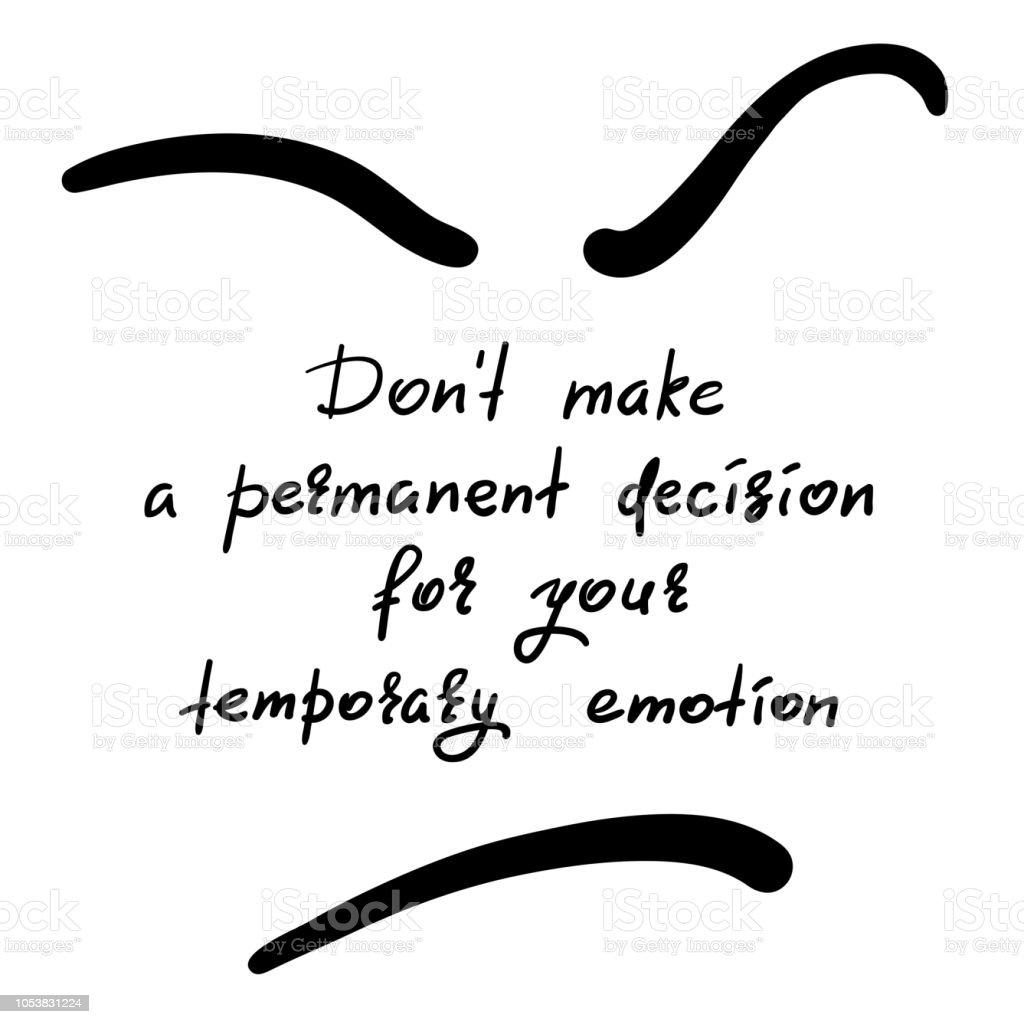Ne Faites Pas Une Décision Permanente Pour Votre émotion