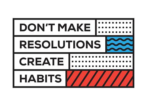 Don't Make Resolutions Create Habits. Inspiring Creative Motivation Quote Template. Vector Typography - Illustration