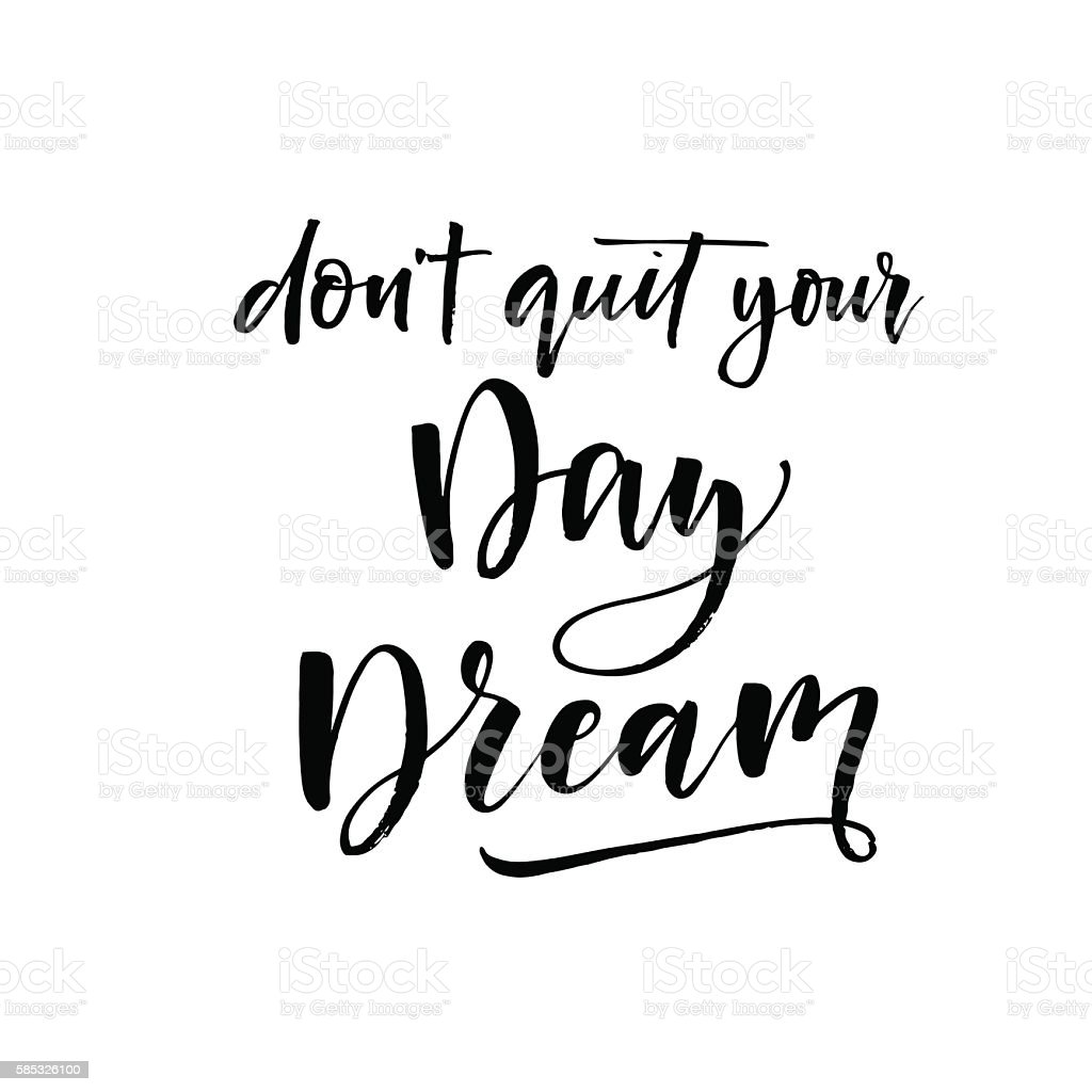 Don't quit your day dream card. vector art illustration