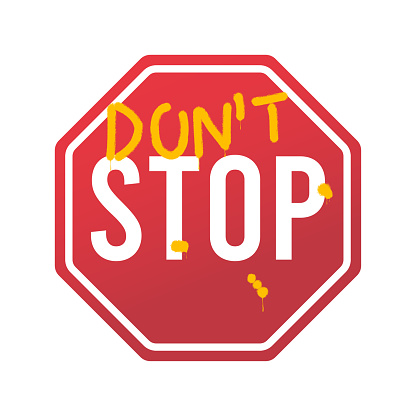 Don`t stop - slogan for t-shirt with spray paint graffiti text on road sign. Typography graphics for tee shirt, apparel print design. Vector