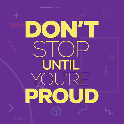 Don't Stop Until You're Proud. Inspiring Creative Motivation Quote Poster Template. Vector Typography - Illustration