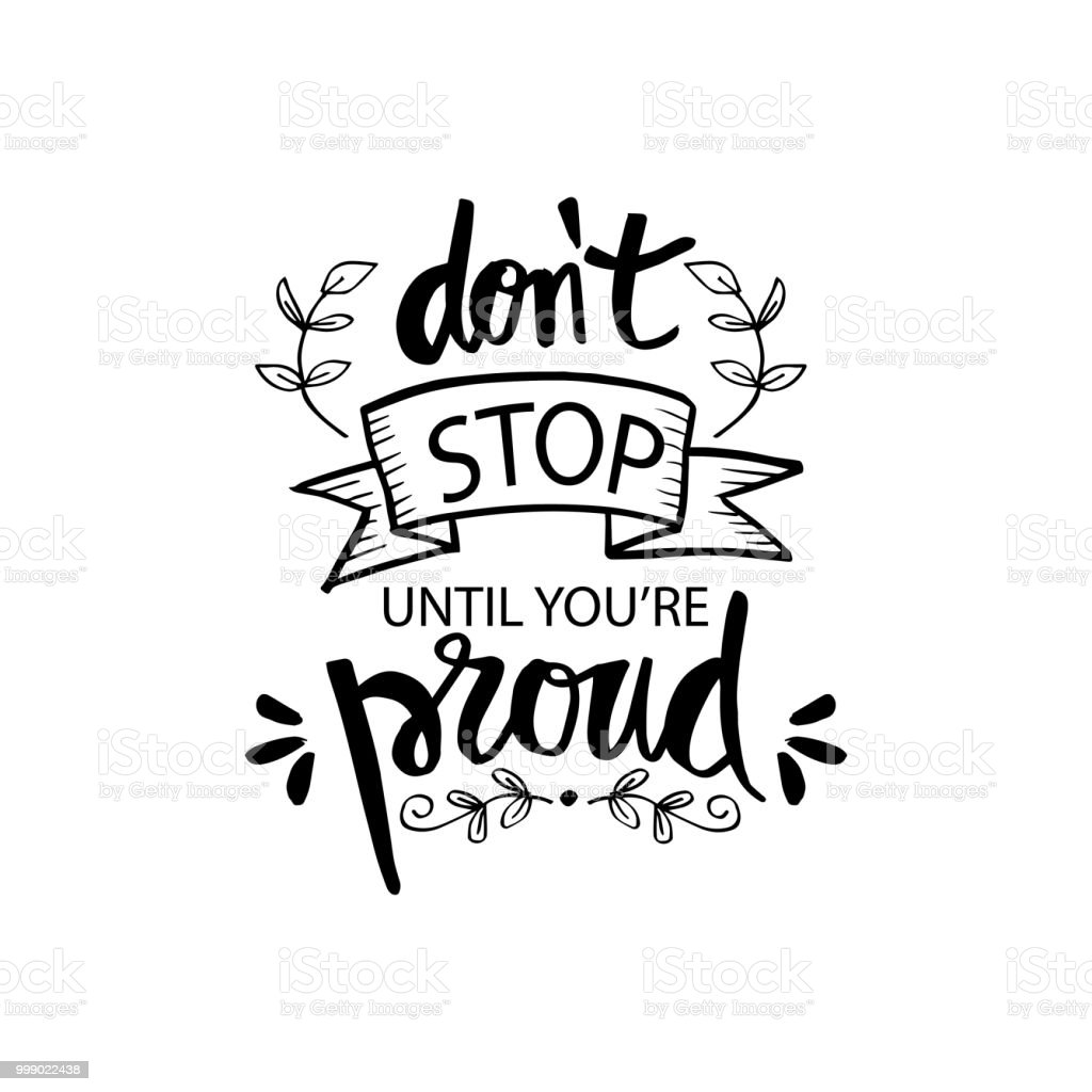 Dont Stop Until Youre Proud Motivational Quote Stock Vector Art
