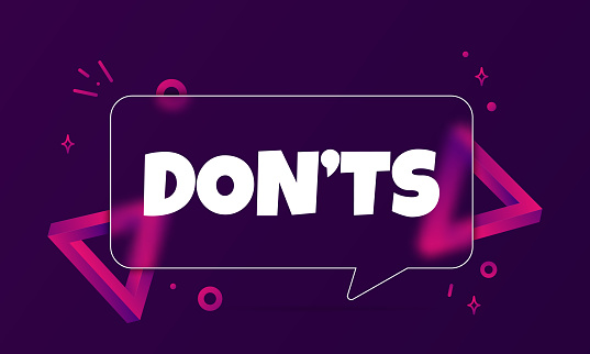 Donts. Speech bubble banner with Do not text. Glassmorphism style. For business, marketing and advertising. Vector on isolated background. EPS 10