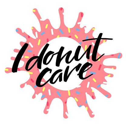 I Donut Care Quote on Blot of Pink Glaze with Sprinkles. Vector Illustration for Cards, T-Shirts and Posters