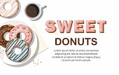 Donuts and  and cup of coffee on the white background. Top view Vector Illustration