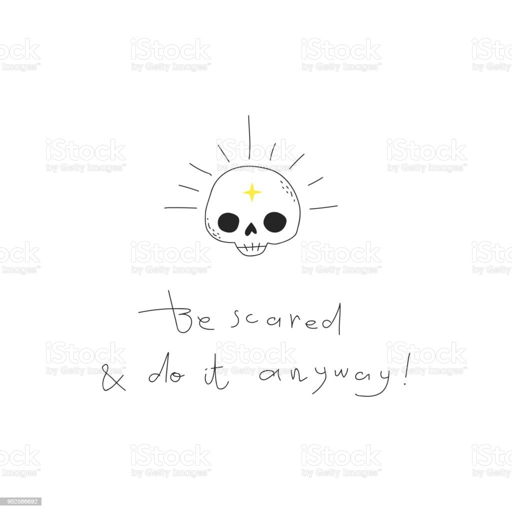 Doodle vector skull & rays. Be scared & do it anyway lettering. vector art illustration