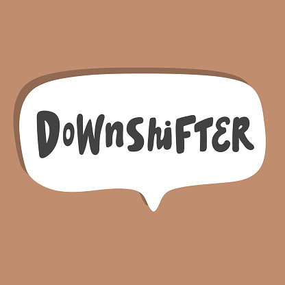 Downshifter. Hand drawn sticker bubble white speech logo. Good for tee print, as a sticker, for notebook cover. Calligraphic lettering vector illustration in flat style.