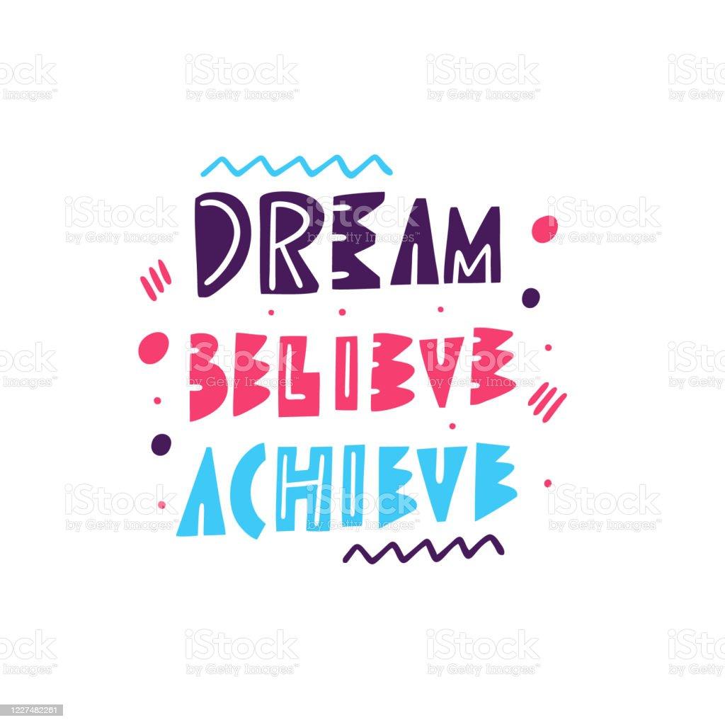 Dream Believe Achieve Schriftzug Kinder Phrase Moderne Typografie ...