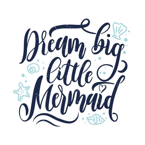 traum-große kleine meerjungfrau handgezeichnete inspirierend zitat. - wunschkinder stock-grafiken, -clipart, -cartoons und -symbole