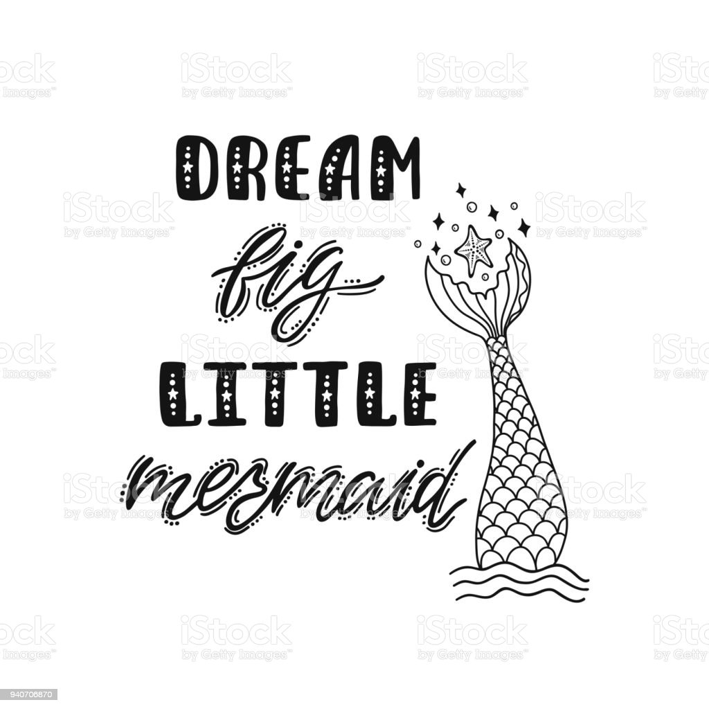 Dream big little mermaid. Hand drawn inspirational quote with mermaid's tail, sea star. vector art illustration