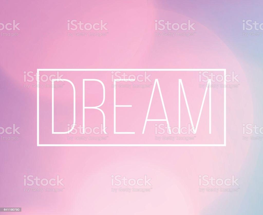 Dream Word Frame With Bokeh Light Background vector art illustration