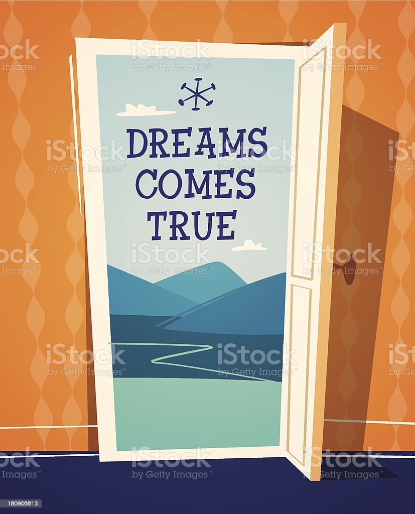 Dreams comes true. Open door illustration. Retro styled vector poster. vector art illustration