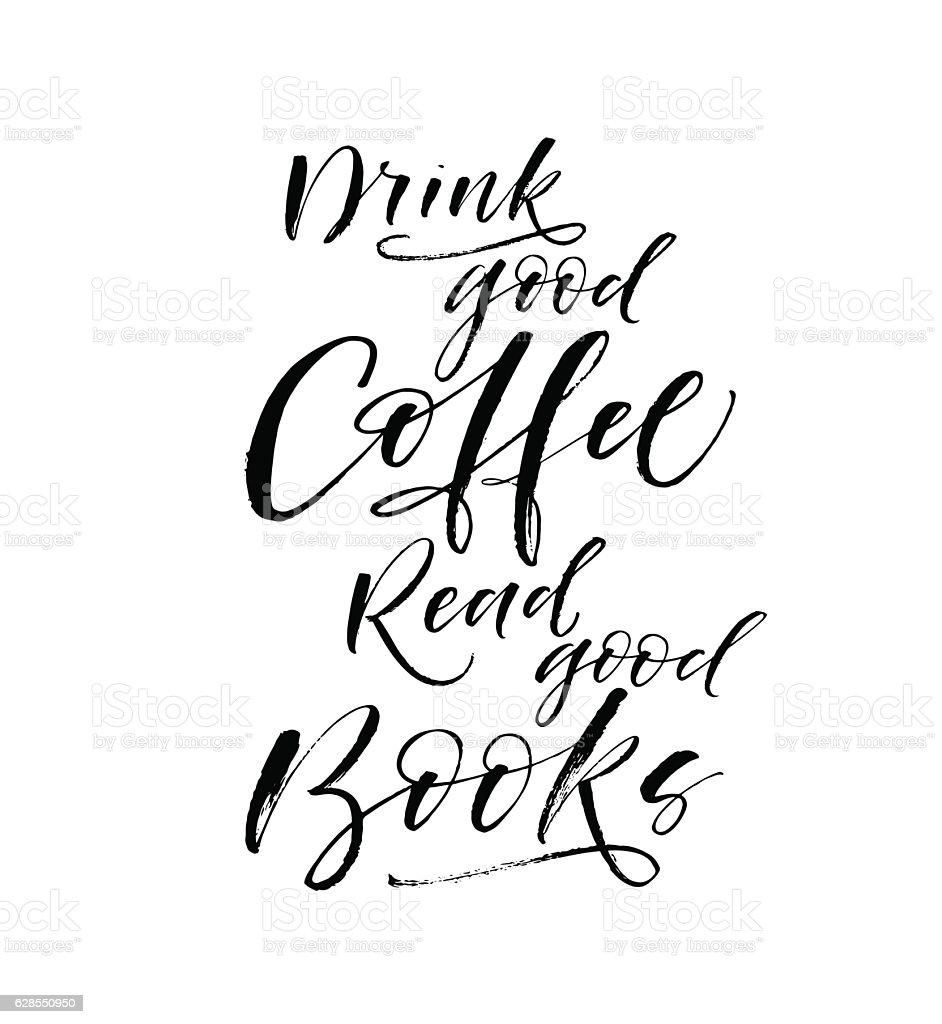 Drink Good Coffee Read Good Books Phrase Stock ...