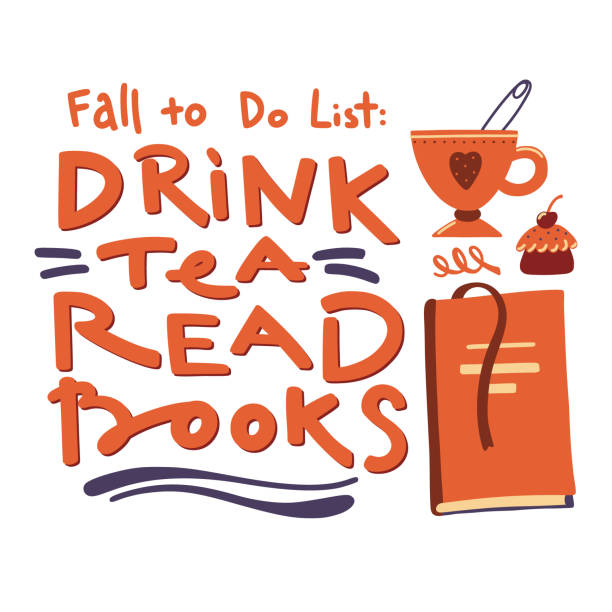 Drink Tea, Read Books, Fall List to Do banner, poster design with lettering, cup, book and cake, vector illustration on white background Drink Tea, Read Books, Fall List to Do banner, poster design with lettering, cup, book and cake, vector illustration on white background book club stock illustrations
