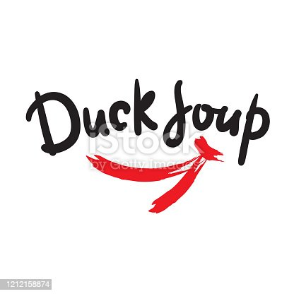 Duck soup - simple inspire motivational quote, slang. Hand drawn beautiful lettering. Print for inspirational poster, t-shirt, bag, cups, card, flyer, sticker, badge. Cute funny vector writing