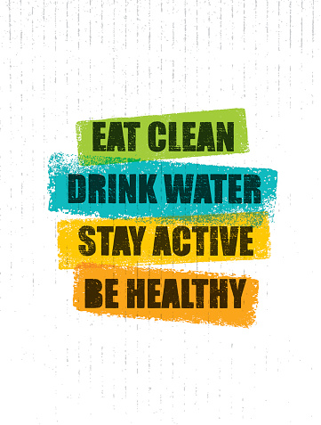 Eat Clean. Drink Water. Stay Active. Be Healthy. Inspiring Creative Motivation Quote Template. Vector Typography Banner