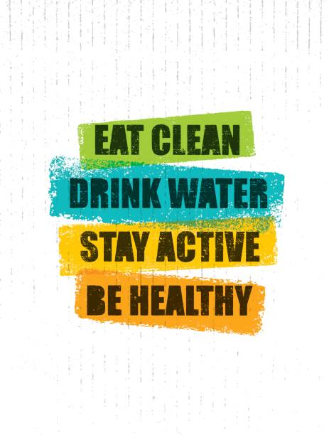 Eat Clean. Drink Water. Stay Active. Be Healthy. Inspiring Creative Motivation Quote Template. Vector Typography Banner Eat Clean. Drink Water. Stay Active. Be Healthy. Inspiring Creative Motivation Quote Template. Vector Typography Banner Design Concept On Grunge Texture Rough Background inspirational quotes stock illustrations