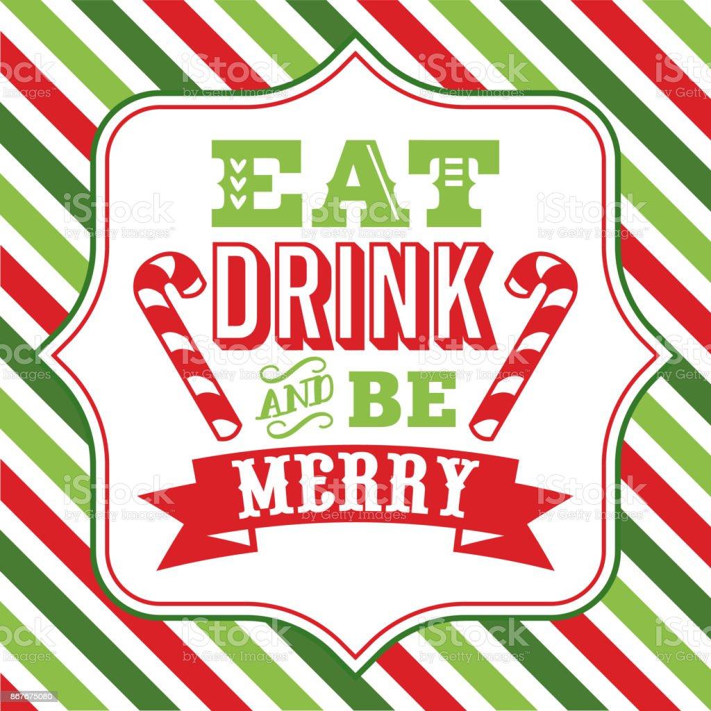 Essen Sie Trinken Und Frohe Weihnachten Sprüche Wort Kunst
