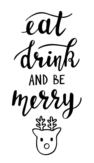 Eat drink and be merry hand lettering. Winter season and Christmas holidays quotes and phrases for cards, banners, posters, mug, scrapbooking, pillow case, phone cases and clothes design.