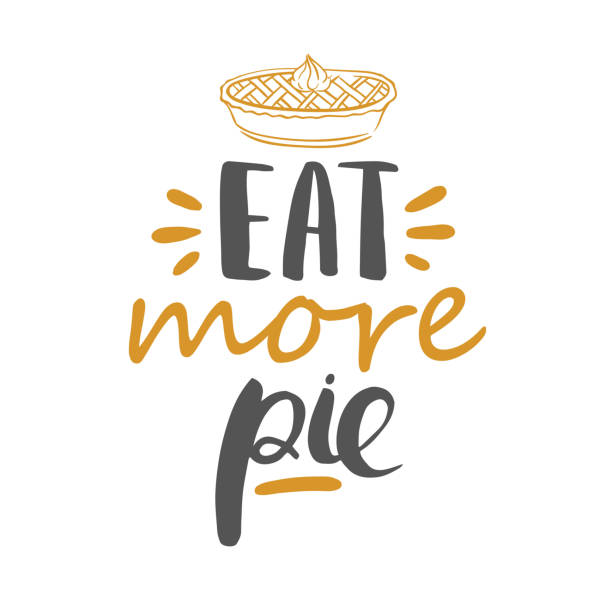 eat more pie - vector lettering - pie stock illustrations, clip art, cartoons, & icons