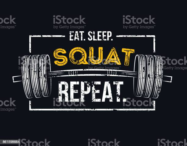 Eat sleep squat repeat gym motivational quote with grunge effect and vector id861598664?b=1&k=6&m=861598664&s=612x612&h=xk0ec2yawooctif3rau52l5ulynpmbr ij80ieylkfq=