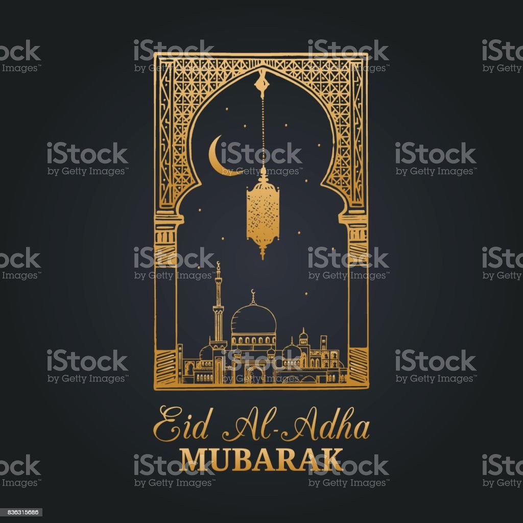 Eid al-Adha Mubarak calligraphic inscription translated into English as Feast of the Sacrifice.Hand sketched mosque,arch vector art illustration