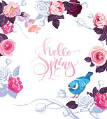 Elegant botanical card with hand written lettering Hello Spring. Cute blue bird, and roses on background. Vector illustration in romantic style for cards, posters, invitations, greeting card.