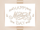 Elegant card with Happy Mothers Day lettering and floral elements. Elegant modern handwritten calligraphy. With flowers amd floral ornaments. For cards, invitations, prints etc.