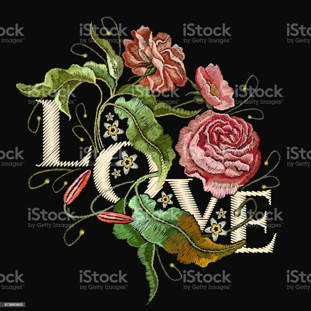 Embroidery wild rose. Slogan Love. Classical embroidery blossoming...