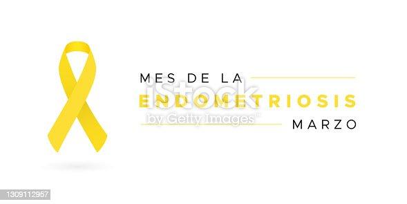 istock Endometriosis Awareness Month. March. Yellow color. Spanish: Mes de la Endometriosis. Marzo. Vector illustration, flat design 1309112957