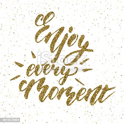 Enjoy every moment phrase - inspirational freehand ink hand drawn lettering with gold glitter texture. Vector illustration on a watercolor background.