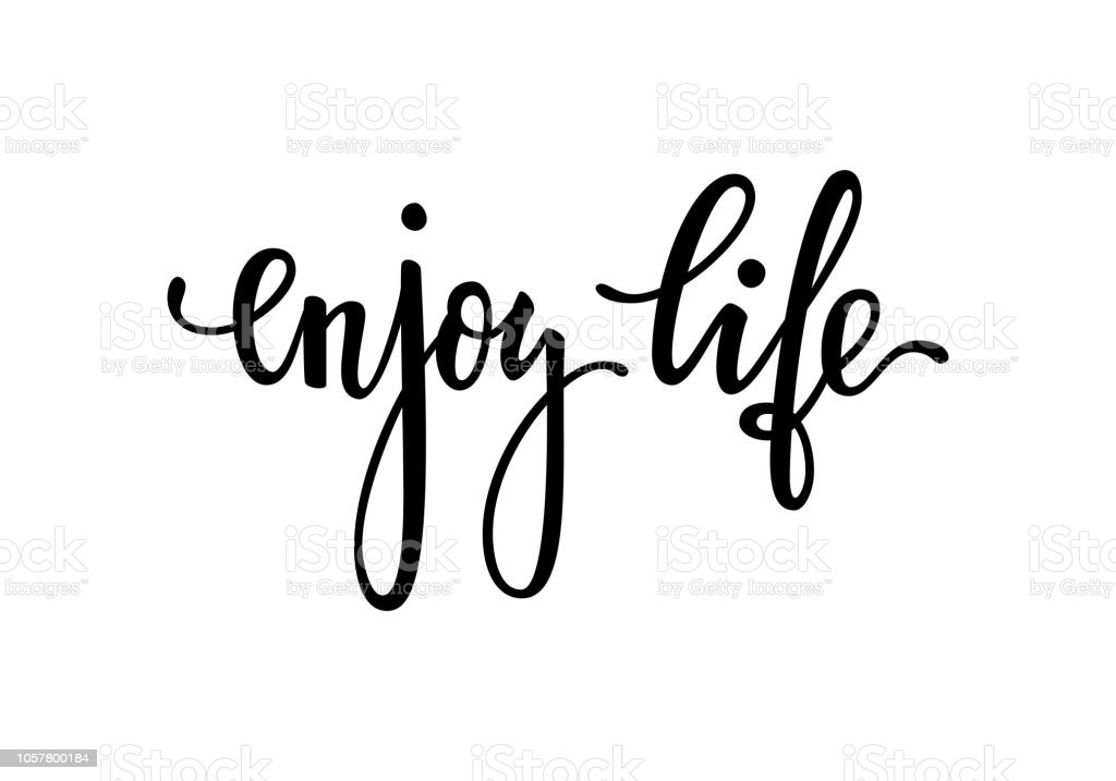 Enjoy Life Inspirational And Motivational Quotes Hand Brush