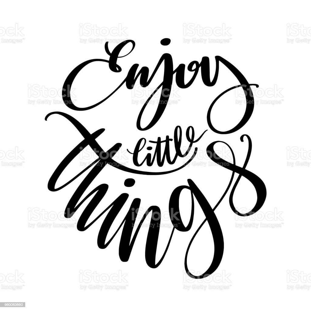 Enjoy Little Things Words Hand Drawn Creative Calligraphy And Brush