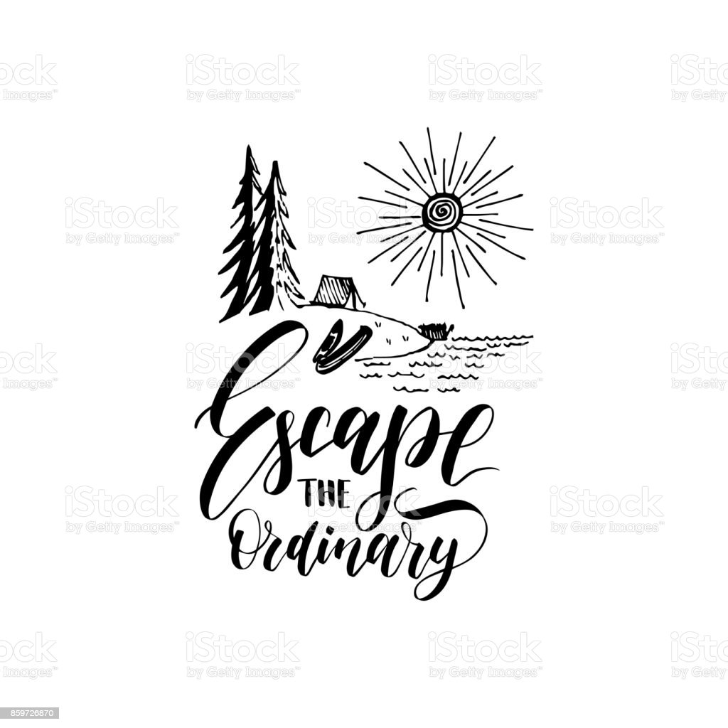 escape the ordinary poster with lettering vector touristic label