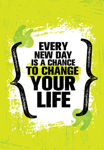 Every New Day Is A Chance To Change Your Life. Inspiring Creative Motivation Quote Template. Vector Typography Banner