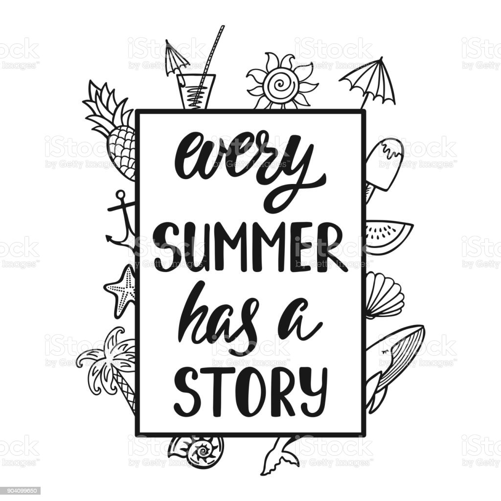 Every Summer Has A Story. Inspirational Quote About Summer. Royalty Free  Every Summer